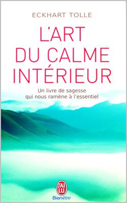 Eckhart tolle l art du calme int rieur un livre de for Calme interieur